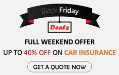 Get 40 Off On This Black Friday On All Our Products For Car Insurance Coverage Get Quote Here Assurance Auto Auto Assurance