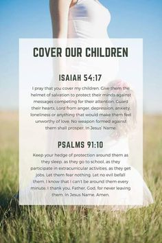 Prayers For Strength:A Prayer for Our Children: no one will look after them the way that God will. These prayers and verses will protect your children mentally and spiritually from any attack. Prayer Times, Prayer Scriptures, Bible Prayers, Prayer Quotes, Scriptures On Fear, Psalm 91 Prayer, Spiritual Prayers, Prayers For Healing, Scripture Quotes