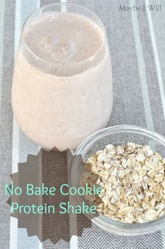 You gotta try this awesome No Bake Cookie Protein Shake!!! Great way to give in to your sweet tooth with out an ounce of guilt!!! {maybeiwill.com} #proteinshakes #healthyshakes #nobakecookies