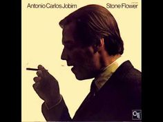 Antonio Carlos Jobim - Stone Flower - Full Album - YouTube