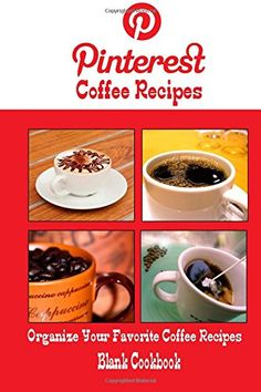 Pinterest Coffee Recipes Blank Cookbook (Blank Recipe Book): Recipe Keeper For Your Pinterest Coffee Recipes by Debbie Miller http://www.amazon.com/dp/1500650994/ref=cm_sw_r_pi_dp_To-kvb1W3X7P9