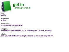 #phrasalverbs.pl, word: #get in, explanation: arrive, translation: przychodzić, przyjeżdżać