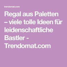 Regal aus Paletten – viele tolle Ideen für leidenschaftliche Bastler - Trendomat.com