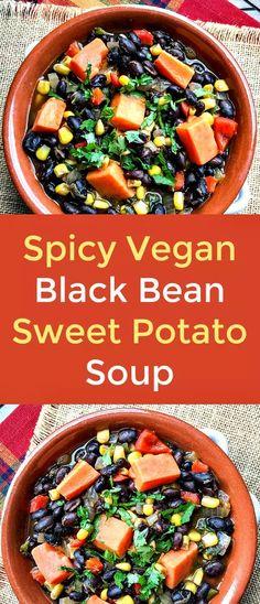 Spicy Vegan Black Bean Sweet Potato Soup - Black beans are my favorite, go-to comfort food. Pair black beans with sweet potatoes, corn, spices and herbs and this Spicy Vegan Black Bean Sweet Potato Soup is next-level delicious.  #vegan #vegansoup #beans #blackbeans #sweetpotato #soup  #plantbasedrecipe #veganrecipe