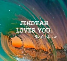 Jehovah loves you