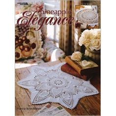 Leisure Arts - Pineapple Elegance, $3.00 (http://www.leisurearts.com/products/pineapple-elegance.html)