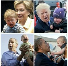 Babies hate Hillary Clinton, Donald Trump, and George Bush. they love obama though