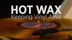 Hot Wax: Keeping Vinyl Alive