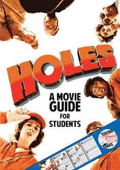 Holes Movie Guide (PG - 2003)  Holes is a great story with a lot lessons to teach students about life, friendship, and the concept of destiny!