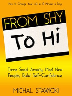 From Shy to Hi: Tame Social Anxiety, Meet New People, and... https://smile.amazon.com/dp/B00L3B96CI/ref=cm_sw_r_pi_dp_x_a1wXybRDBV5XY