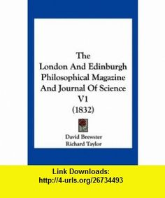 The London And Edinburgh Philosophical Magazine And Journal Of Science V1 (1832) (9781120766410) David Brewster, Richard Taylor, Richard Phillips , ISBN-10: 1120766419  , ISBN-13: 978-1120766410 ,  , tutorials , pdf , ebook , torrent , downloads , rapidshare , filesonic , hotfile , megaupload , fileserve