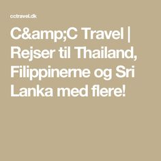 C&C Travel | Rejser til Thailand, Filippinerne og Sri Lanka med flere!