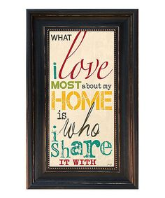 Love this 'What I Love Most' Framed Wall Art by Karen's Art & Frame on #zulily! #zulilyfinds