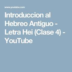 Introduccion al Hebreo Antiguo - Letra Hei (Clase 4) - YouTube