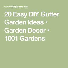 20 Easy DIY Gutter Garden Ideas • Garden Decor • 1001 Gardens
