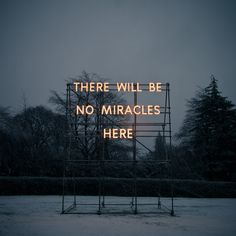 Nathan Coley - There Will Be No Miracles Here, 2006