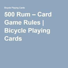 500 Rum Card Game Rules Bicycle Playing Cards Games