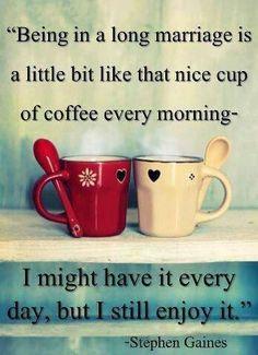 A good marriage is like coffee...