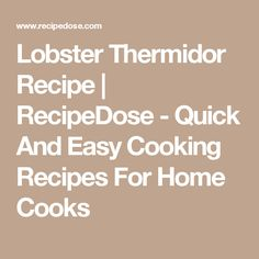 Lobster Thermidor Recipe | RecipeDose - Quick And Easy Cooking Recipes For Home Cooks