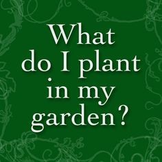 DIY garden: link with a long list of what to plant and tips on how to grow it.