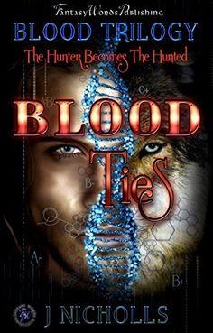 Blood Ties (Blood Trilogy Book 1) by Julie Nicholls et al., http://www.amazon.com/dp/B019QTBI6U/ref=cm_sw_r_pi_dp_x_RLDtzbF17FHH4