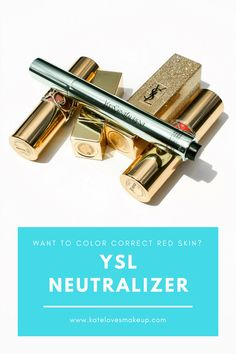 YSL NEUTRALIZER | COLOR CORRECT REDNESS | Kate Loves Makeup