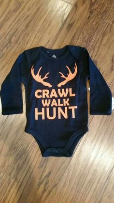 CRAWL WALK HUNT little boy long sleeve onesie. Available in several colors Perfect for this fall Boy Onesie, Onesies, Baby Boys, 2nd Baby, Carters Baby, Everything Baby, Cute Baby Clothes, Clothes Swag, Baby Time