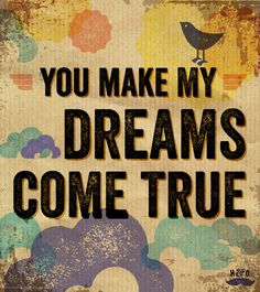 You Make My Dreams Come True by Hall & Oates. I want this play when we exit after the ceremony or when we enter for the reception.