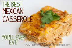 Mexican Casserole Recipe-The best you'll ever eat!
