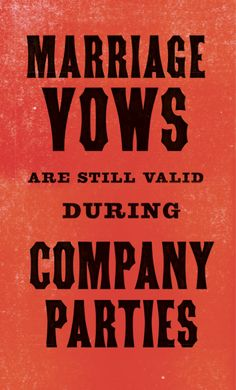 Marriage vows are still valid during company parties.