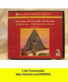 The Snake, the Crocodile, and the Dog by Elizabeth Peters Unabridged CD Audiobook (Amelia Peabody Series, Book 7) Elizabeth Peters, Barbara Rosenblat ,   ,  , ASIN: B0055FH2EW , tutorials , pdf , ebook , torrent , downloads , rapidshare , filesonic , hotfile , megaupload , fileserve
