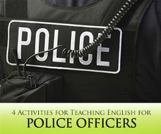 4 Activities for Teaching English for Police Officers