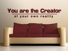 ...you are the creator