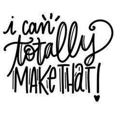 Silhouette Design Store: I Can Totally Make That Cricut Craft Room, Cricut Vinyl, Silhouette Projects, Silhouette Design, Silhouette Cameo, Sign Quotes, Funny Quotes, Craft Room Signs, Craft Quotes
