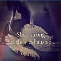 She's Strong, but She's Exhausted… – Spiritually, Mentally & Physically Dark Quotes, Soul Quotes, Wisdom Quotes, Woman Quotes, Qoutes, Gypsy Quotes, Positive Quotes, Motivational Quotes, Inspirational Quotes