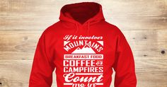 Love Mountains Sweatshirt from Love The Mountains &lts  , a custom product made just for you by Teespring. With world-class production and customer support, your satisfaction is guaranteed. - If It Involver Mountains Breakfast Food Coffee...