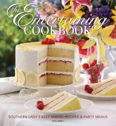 Entertaining Cookbook: Southern Lady's Best Tables, Recipes & Party Menus
