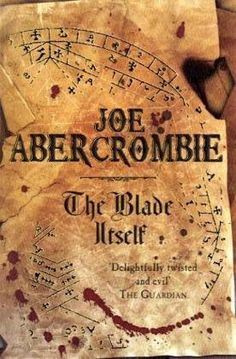 The Blade Itself - by Joe Abercrombie