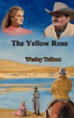 The Yellow Rose, western novel by Wesley Tallant.  Find it on Smashwords, Amazon and in print from http://crimsoncloakpublications.com