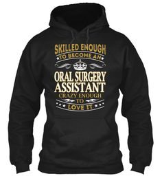 Oral Surgery Assistant - Skilled Enough