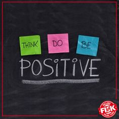 Pense positivo. Aja positivo. Seja positivo!