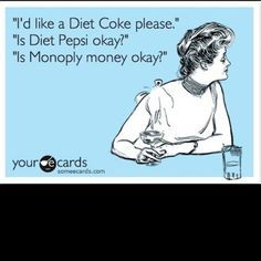 Diet Coke Diehard! – Click image to find more Humor Pinterest pins | best stuff