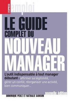 Le Guide Complet Du Nouveau Manager by Other The book is related to genre of economics-and-finances format of book is PDF and size of books is MB Etre Un Bon Manager, Formation Management, Book Of Job, Business Organization, Community Manager, Find A Job, New Job, Economics, Business Tips