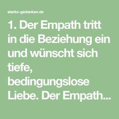 1. Der Empath tritt in die Beziehung ein und wünscht sich tiefe, bedingungslose Liebe. Der Empath wird vom Narzisst angezogen[...] Math Equations, Unconditional Love, Relationships, In Love, Psychology, Life, Future