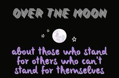 Over the moon. #Stand #character #choices #strength #life #others #care #hope #faith