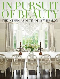 In Pursuit of Beauty: The Interiors of Timothy Whealon by Timothy Whealon http://www.amazon.com/dp/0847846008/ref=cm_sw_r_pi_dp_TeH3vb1YFGNJZ