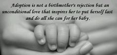 Adoption is not a birth mothers rejection... www.adoptioncenterofhope.com
