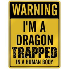 "Amazon.com - New "" Warning I Am Dragon Trapped In A Human Body "" Parking Sign Animals - Yard Signs"
