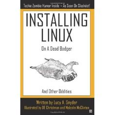 Installing Linux on a Dead Badger (Paperback)  http://goldsgymhours.com/amazonimage.php?p=1894953479  1894953479