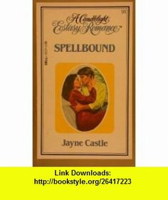 Spellbound (A Candlelight Ecstasy Romance #91) (9780440180340) Jayne Castle, Jayne Ann Krentz, Stephanie James , ISBN-10: 0440180341  , ISBN-13: 978-0440180340 ,  , tutorials , pdf , ebook , torrent , downloads , rapidshare , filesonic , hotfile , megaupload , fileserve